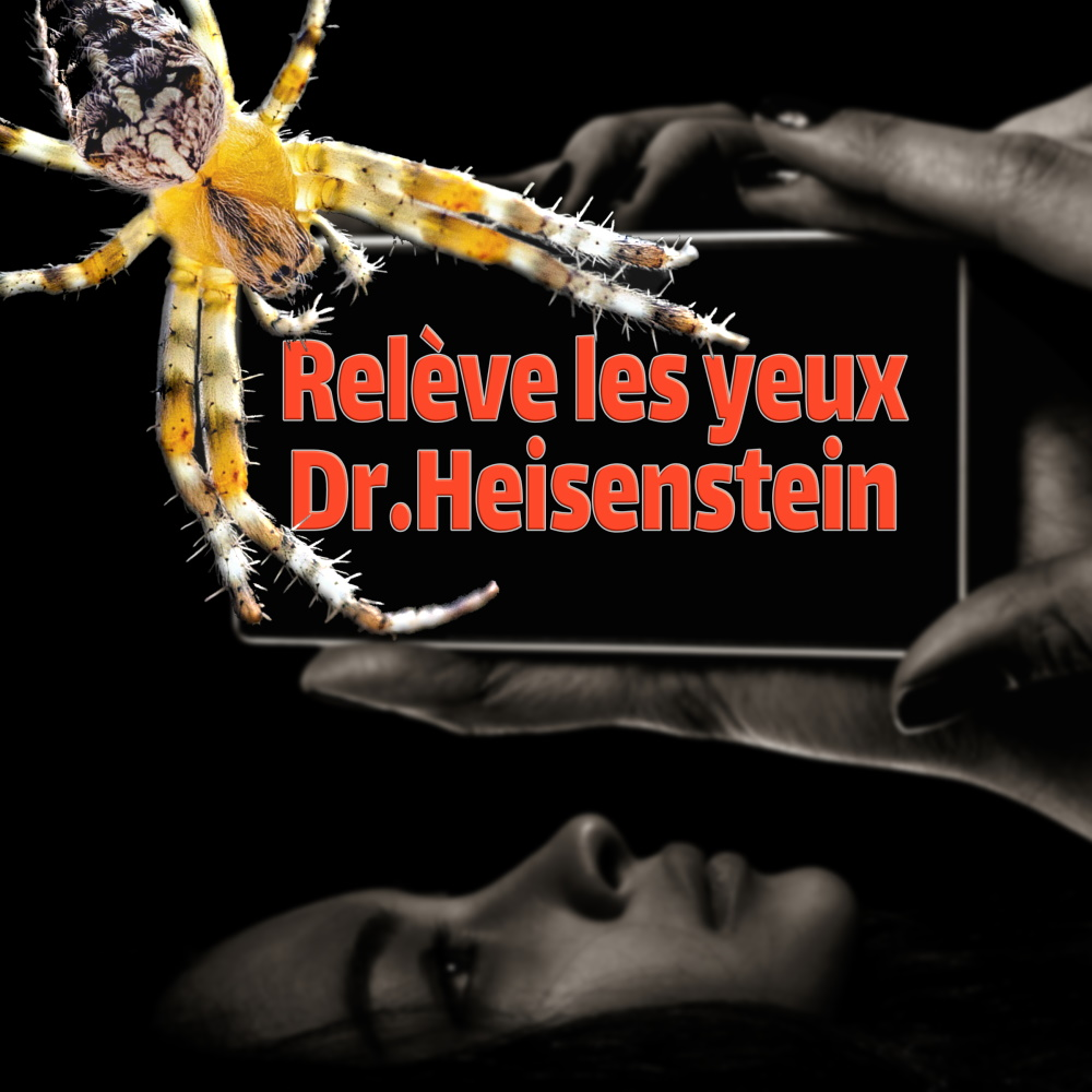 Relève les yeux - Dr.Heisenstein